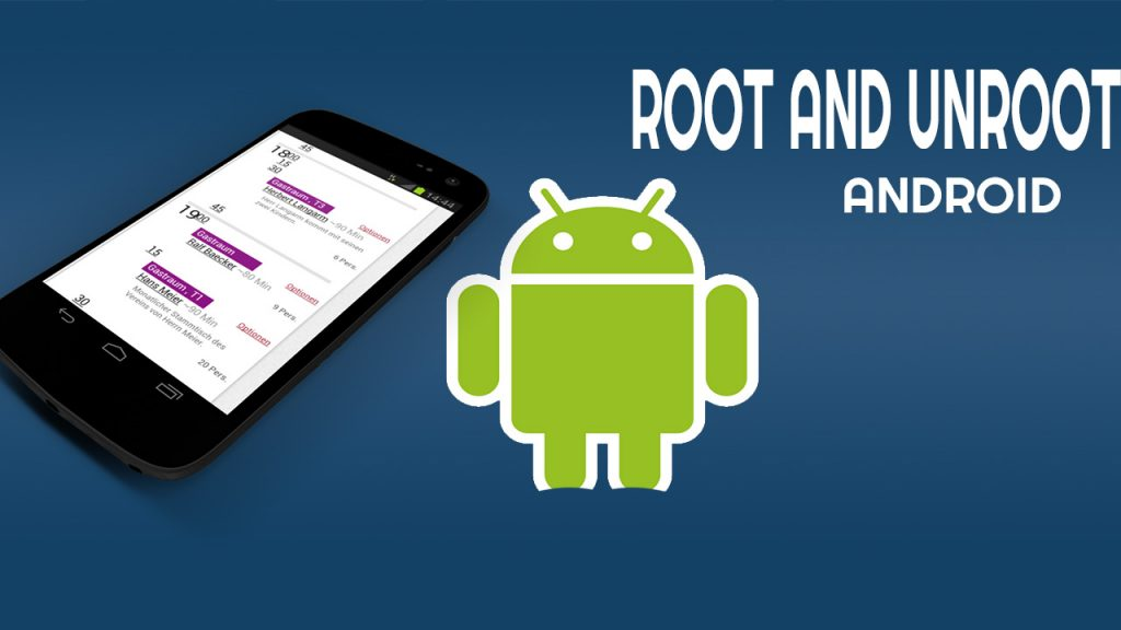 how to root and unroot android device